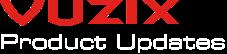 Vuzix Product Updates